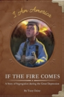If the Fire Comes : A Story of Segregation during the Great Depression - Book