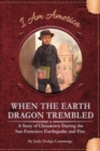 When the Earth Dragon Trembled: A Story of Chinatown During the San Francisco Earthquake and Fire - Book