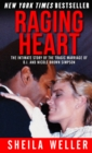 Raging Heart: The Intimate Story of the Tragic Marriage of O.J. and Nicole Brown Simpson - eBook