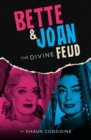 Bette & Joan : The Divine Feud - eBook