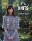 Threads Selects: Forest Fairytale Knits: 7 enchanting projects to make and share - Book