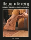The Craft of Veneering : A Complete Guide from Basic to Advanced - Book