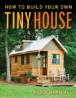 How to Build Your Own Tiny House - Book