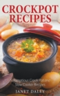 Crockpot Recipes: Scrumptious Crock Pot and Slow Cooker Recipes - eBook
