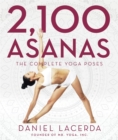 2,100 Asanas : The Complete Yoga Poses - Book