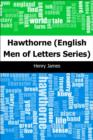 Hawthorne: (English Men of Letters Series) - eBook