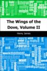 The Wings of the Dove, Volume II - eBook