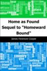 "Home as Found: Sequel to ""Homeward Bound"" - eBook"