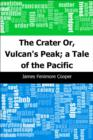The Crater: Or, Vulcan's Peak; a Tale of the Pacific - eBook