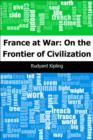 France at War: On the Frontier of Civilization - eBook