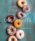 Doughnuts : 90 Simple and Delicious Recipes to Make at Home - eBook