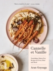 Cannelle et Vanille : Nourishing, Gluten-Free Recipes for Every Meal and Mood - Book