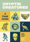 Cryptid Creatures : A Field Guide - Book