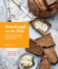 Sourdough on the Rise : How to Confidently Make Whole Grain Sourdough Breads at Home - eBook