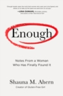 Enough : How One Woman Moved from Silence to Rage to Finding Her Voice - Book