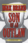 Son of an Outlaw : A Western Story - eBook