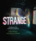 Strange : True Stories of the Mysterious and Bizarre - eBook