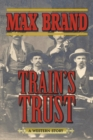 Train's Trust : A Western Story - eBook
