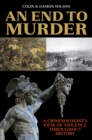 An End to Murder : A Criminologist's View of Violence Throughout History - eBook