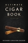 The Ultimate Cigar Book : 4th Edition - eBook