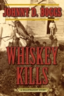 Whiskey Kills : A Killstraight Story - eBook