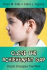 Close the Achievement Gap : Simple Strategies That Work - eBook