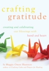 Crafting Gratitude : Creating and Celebrating Our Blessings with Hands and Heart - Book