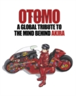 Otomo: A Global Tribute To The Mind Behind Akira - Book