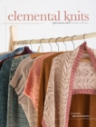 Elemental Knits : A Perennial Knitwear Collection - Book