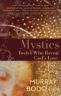 Mystics : Twelve Who Reveal God's Love - eBook