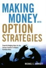 Making Money WIth Option Strategies : Powerful Hedging Ideas for the Serious Investor to Reduce Portfolio Risks - eBook