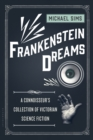Frankenstein Dreams : A Connoisseur's Collection of Victorian Science Fiction - Book
