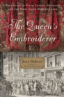 The Queen's Embroiderer : A True Story of Paris, Lovers, Swindlers, and the First Stock Market Crisis - Book