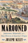 Marooned : Jamestown, Shipwreck, and a New History of America's Origin - Book