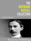 The Bertrand Russell Collection : 8 Classic Works - eBook