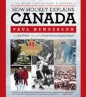 How Hockey Explains Canada : The Sport That Defines a Country - eBook