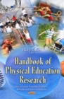 Handbook of Physical Education Research : Role of School Programs, Children's Attitudes and Health Implications - eBook