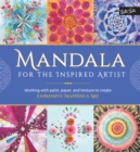 Mandala for the Inspired Artist : Working with Paint, Paper, and Texture to Create Expressive Mandala Art - Book