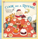 Cook Me a Rhyme : In the kitchen with Mother Goose - Book
