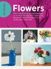 Art Studio: Flowers : More than 50 projects and techniques for drawing, painting, and creating your favorite flowers and botanicals in oil, acrylic, pencil, and more! - Book