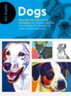 Art Studio: Dogs : More than 50 projects and techniques for drawing, painting, and creating 25+ breeds in oil, acrylic, pencil, and more! - Book
