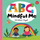 ABC for Me: ABC Mindful Me : ABCs for a happy, healthy mind & body - Book