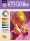 Special Subjects: Basic Color Theory : An introduction to color for beginning artists - Book