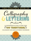 The Complete Book of Calligraphy & Lettering : A comprehensive guide to more than 100 traditional calligraphy and hand-lettering techniques - Book