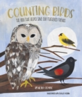 Counting Birds : The Idea That Helped Save Our Feathered Friends - Book