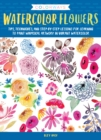 Colorways: Watercolor Flowers : Tips, techniques, and step-by-step lessons for learning to paint whimsical artwork in vibrant watercolor - Book