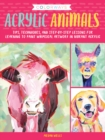 Colorways: Acrylic Animals : Tips, techniques, and step-by-step lessons for learning to paint whimsical artwork in vibrant acrylic - Book
