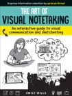 The Art of Visual Notetaking : An interactive guide to visual communication and sketchnoting - Book