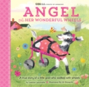 GOA Kids - Goats of Anarchy: Angel and Her Wonderful Wheels : A true story of a little goat who walked with wheels - Book