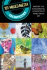 101 Mixed Media Techniques : Master the fundamental concepts of mixed media art - Book